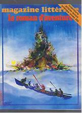 MAGAZINE LITTERAIRE N°115 1976 LE ROMAN D'AVENTURE