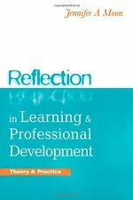 Reflection in Learning and Professional Development: Theory and Practice,Jennif
