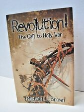 Revolution! The Call to Holy War by Michael L. Brown