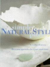 Natural Style : Decorating Approaches for a Pure, Simple Home by Tessa Evelegh (