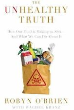 The Unhealthy Truth: How Our Food Is Making Us Sick - And What We Can Do About I