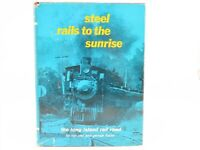 Steel Rails To The Sunrise by R Ziel & G Foster ©1965 HC Book