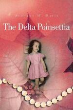 The Delta Poinsettia by Deborah Davis (2014, Paperback)