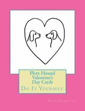 Plott Hound Valentine's Day Cards : Do It Yourself by Gail Forsyth (2016,.