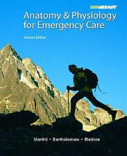 Anatomy & Physiology for Emergency Care, Martini, Frederic H. & Bartholomew, Edw