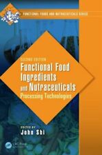 Functional Food Ingredients And Nutraceuticals: Processing Technologies, Se...