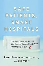 Safe Patients, Smart Hospitals : How One Doctor's Checklist Can Help Us Change