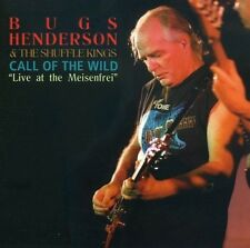 BUGS HENDERSON & THE SHUFFLE KINGS - CALL OF THE WILD: LIVE AT MEISENFREI NEW CD