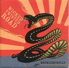 Reckless Kelly - Wicked Twisted Road