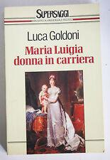 MARIA LUIGIA DONNA IN CARRIERA Luca Goldoni Supersaggi Bur Rizzoli 1993 E75