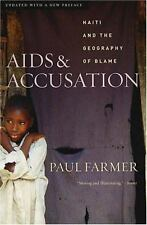AIDS and Accusation : Haiti and the Geography of Blame by Paul Farmer (2006, Pap