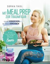 Mit Meal Prep zur Traumfigur Sophia Thiel
