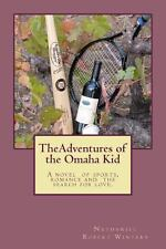 The Adventures of the Omaha Kid by Nathaniel Robert Winters (2013, Paperback)