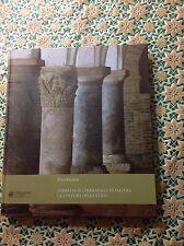 L'Abbazia di Chiaravalle di Fiastra. La cultura dell'antico. Fondazione C.R. MC