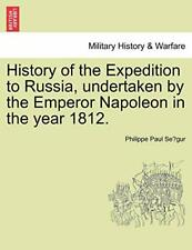 History of the Expedition to Russia, undertaken, Se gur, Paul,,