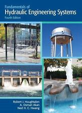 Fundamentals of Hydraulic Engineering Systems 4E by Akan 4th (Int'l Edition)