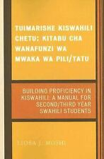 Building Proficiency in Kiswahili : A Manual for Second/Third Year Swahili...