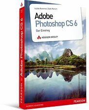 Adobe Photoshop CS6 - Der Einstieg, Addison-Wesley NEU