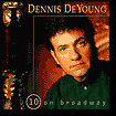 DENNIS DeYOUNG - 10 On Broadway  - CD New Sealed