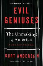 Evil Geniuses: The Unmaking of America: A Recent History- Kindle Edition