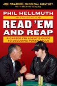 Phil Hellmuth Read 'Em and Reap : FBI Agent Joe Navarro Decoding Poker Tells