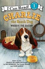 Charlie The Ranch Dog: Where's The Bacon? (i Can Read Book 1): By Ree Drummond
