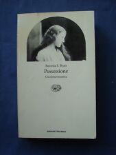 ANTONIA S. BYATT-POSSESSSIONE-UNA STORIA ROMANTICA-EINAUDI 2004
