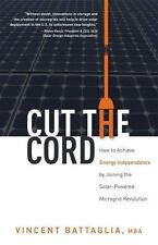 Cut the Cord: How to Achieve Energy Independence by Joining the Solar-Powered Mi