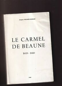 Jacques Roland Gosselin Le Carmel de Beaune 1619 1660