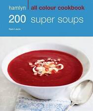 """VERY GOOD"" 200 Super Soups: Hamlyn All Colour Cookbook (Hamlyn All Colour Cooke"