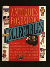 Antiques Roadshow Collectibles : The Complete 20th Century Guide (PBS, PB, 2003)