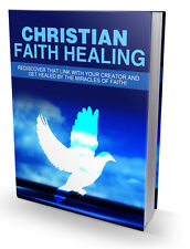 Christian Faith Healing + 10 Free eBooks With Resell rights ( PDF )