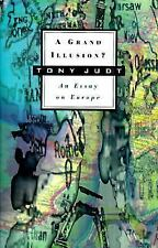 A Grand Illusion - Tony Judt (An Essay on Europe) Hardcover