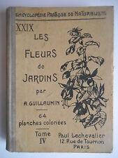 """""""Encyclopédie pratique du naturaliste Les fleurs de jardins Tome IV"""" Guillaumin"""