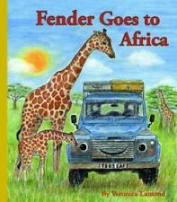 Fender Goes to Africa: 8th book in the Landy and Friends Series 8 by Lamond, Ver