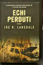 J.R. Lansdale, ECHI PERDUTI, Fanucci Editore, I Edizione settembre 2006.