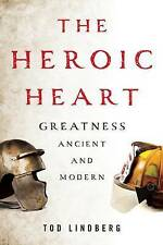 The Heroic Heart: Greatness Ancient and Modern-ExLibrary