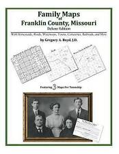 NEW Family Maps of Franklin County, Missouri by Gregory A. Boyd J.D.