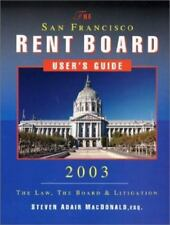 The San Francisco Rent Board User's Guide by MacDonald, Steven Adair