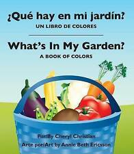 ¿Qué hay en mi jardím: un libro de colores / What's In My Garden? : A Book of Co
