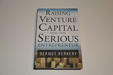 Raising Venture Capital for the Serious Entrepreneur by Berkery, Dermot