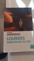 Laurent Jarneau - Lourdes Ambassade du ciel