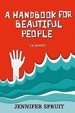 A Handbook for Beautiful People by Spruit, Jennifer , Paperback