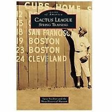 Cactus League: Spring Training by Steckner. Images of America