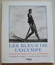 Les bleus de l'Olympe Portraits de l'équipe de France d'athlétisme CABROL/LACOUT