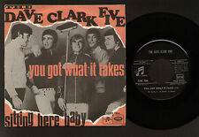 "7"" DAVE CLARK FIVE YOU GOT WHAT IT TAKES / SITTING HERE BABY ITALY 1967 BEAT POP"