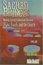 Sacred Bridges: Making Lasting Connections Between Older Youth and the Church