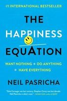 The Happiness Equation: Want Nothing + Do Anything=have Everything (Paperback or