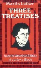 Three Treatises by Martin Luther (2003, Paperback, Revised)