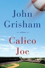 Calico Joe by John Grisham (2012, Hardcover) 1st. ed.